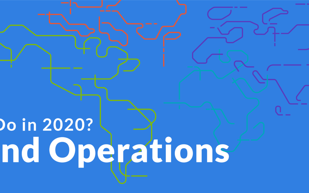 First To-Do in 2020? Expand Operations