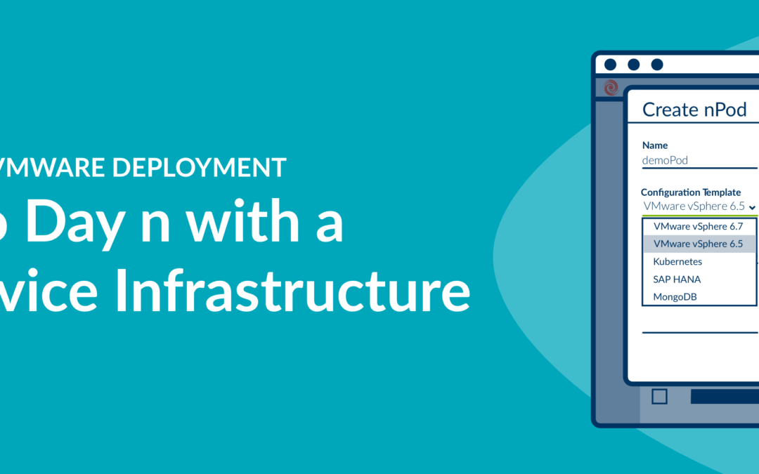Simplify Your VMware Deployment Day 1 to Day n with a Self-Service Infrastructure