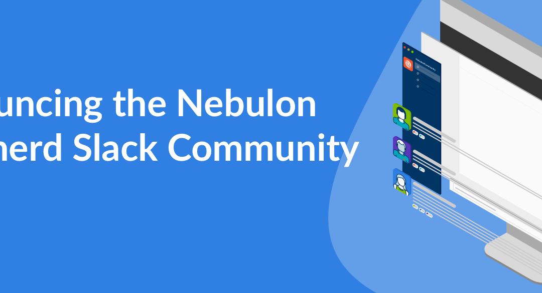 Announcing the Nebulon #nebnerd Community!